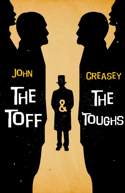 The Toff and The Toughs, John Creasey