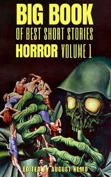 Big Book of Best Short Stories – Specials – Horror, Robert Louis Stevenson, Howard Lovecraft, W.W.Jacobs, E.T.A.Hoffmann, Edgar Allan Poe, August Nemo