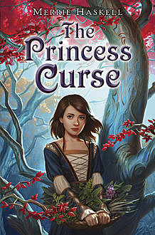 The Princess Curse, Merrie Haskell
