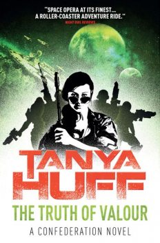 The Truth of Valour: A Confederation Novel, Tanya Huff