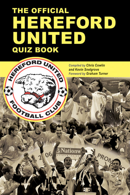 The Official Hereford United Quiz Book, Kevin Snelgrove, Chris Cowlin