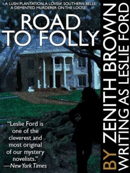 Road to Folly, Zenith Brown, Leslie Ford