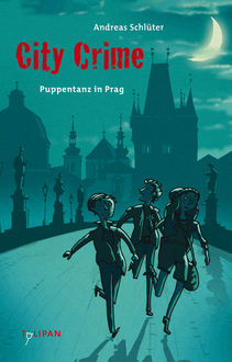 City Crime – Puppentanz in Prag, Andreas Schlüter