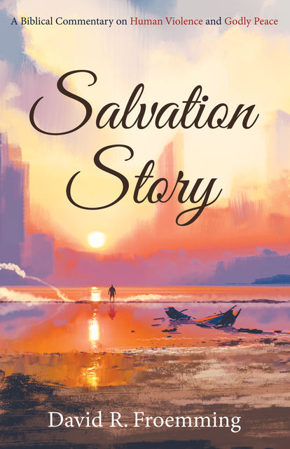 Salvation Story, David R. Froemming