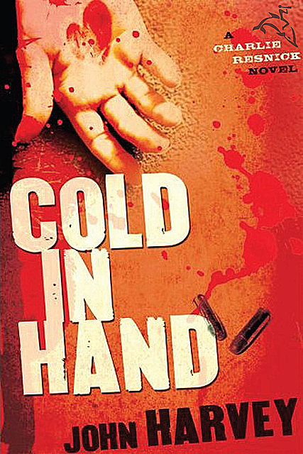 Cold in Hand, John Harvey
