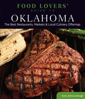 Food Lovers' Guide to® Oklahoma, Katie Johnstonbaugh