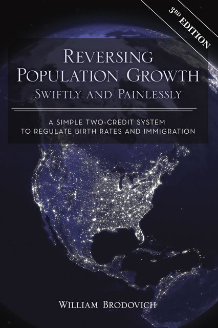 Reversing Population Growth Swiftly and Painlessly, William W Brodovich