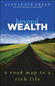 Beyond Wealth, Alexander Green