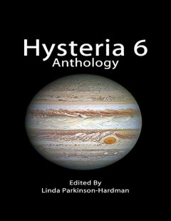 Hysteria 6 Anthology, Linda Parkinson-Hardman