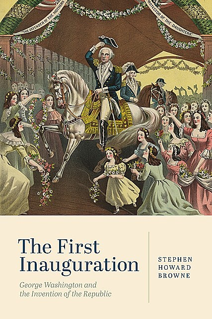 The First Inauguration, Stephen Howard Browne