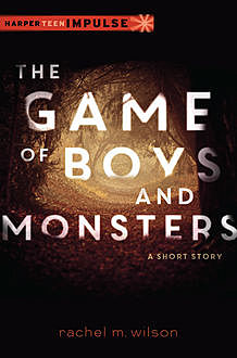 The Game of Boys and Monsters, Rachel Wilson