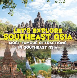 Let's Explore Southeast Asia (Most Famous Attractions in Southeast Asia), Baby Professor