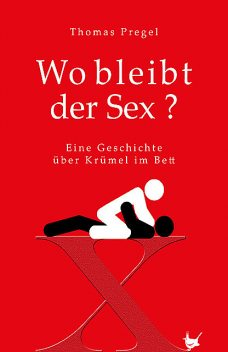 Wo bleibt der Sex, Thomas Pregel
