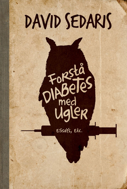 Forstå diabetes med ugler, David Sedaris