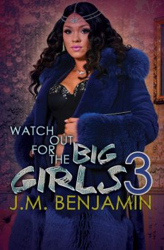 Watch Out for the Big Girls 3, J.M. Benjamin