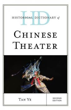 Historical Dictionary of Chinese Theater, Tan Ye
