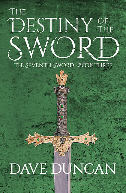The Destiny of the Sword, Dave Duncan