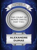 The Count of Monte Cristo, Part Two: The Resurrection of Edmond Dantes, Alexander Dumas, Frank J.Morlock