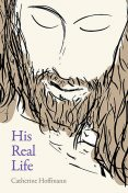 His Real Life, Catherine Hoffmann