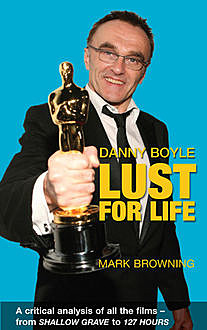 Danny Boyle – Lust for Life, Mark Browning