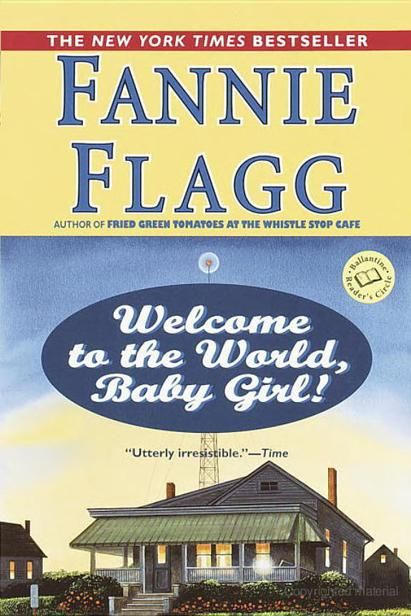 Welcome to the World, Baby Girl!, Fannie Flagg