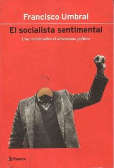 El Socialista Sentimental, Francisco Umbral