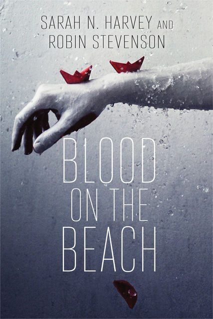 Blood on the Beach, Sarah Harvey, Robin Stevenson