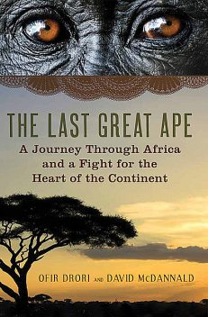 The Last Great Ape, David McDannald, Ofir Drori