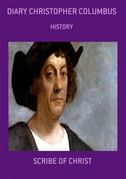 Diary Christopher Columbus, Scribe Of Christ