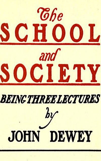 The School and Society, John Dewey