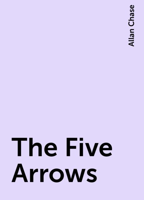 The Five Arrows, Allan Chase