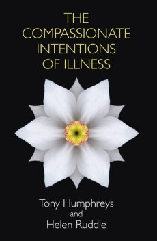 Compassionate Intentions of Illness, Helen Ruddle, Tony Humphreys