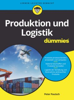 Produktion und Logistik für Dummies, Peter Pautsch