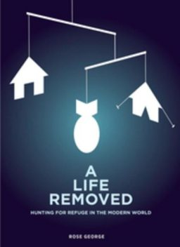 A Life Removed, Rose George