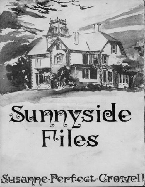 Sunnyside Files of Sarah Norris Brown, Suzanne Perfect Crowell
