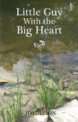 Little Guy with the Big Heart, Jim Desson