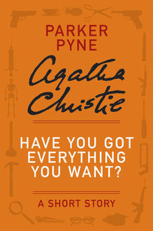 Have You Got Everything You Want, Agatha Christie