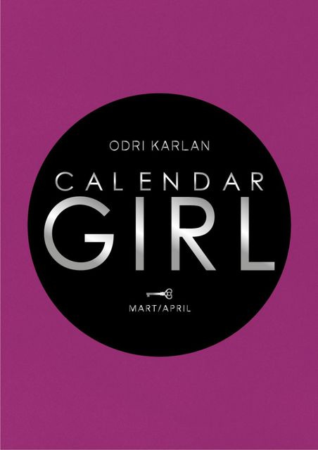 Calendar Girl – Mart/April, Odri Karlan