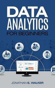 Data Analytics For Beginners, Jonathan Walker