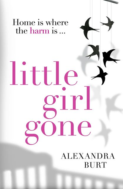 Little Girl Gone, Alexandra Burt