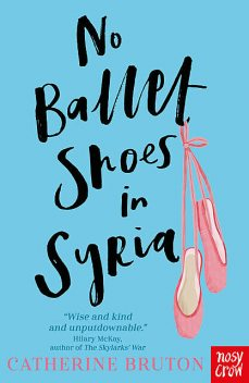 No Ballet Shoes In Syria, Catherine Bruton