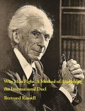Why Men Fight: A Method of Abolishing the International Duel, Bertrand Russell