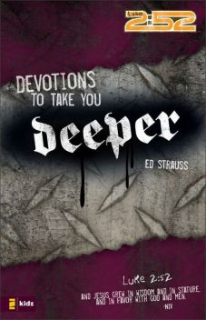 Devotions to Take You Deeper, Ed Strauss