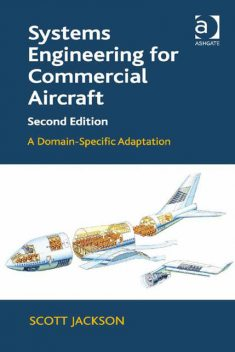Systems Engineering for Commercial Aircraft, Scott Jackson