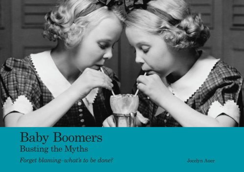 Baby Boomers: Busting the Myths, Jocelyn Auer