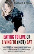 Eating To Live Or Living To (Not) Eat, Health Fitness