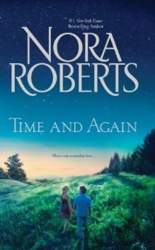Time and Again: Time Was Times Change, Nora Roberts