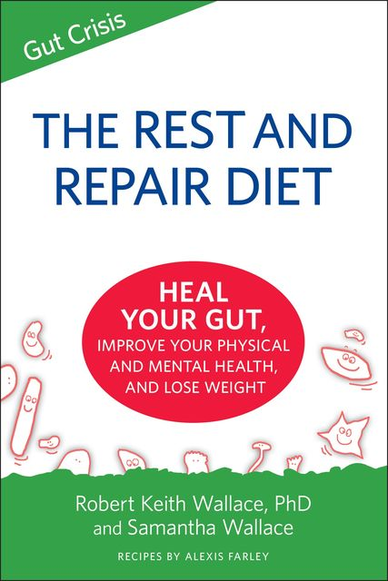 The Rest And Repair Diet, Robert Wallace, Alexis Farley, Samatha Wallace