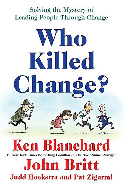 Who Killed Change, Ken Blanchard