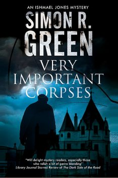 Very Important Corpses, Simon R.Green